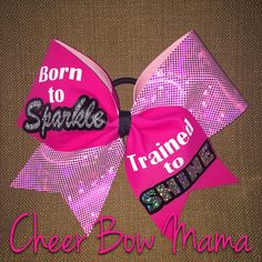 Every girl is born with glitter in her veins but through hard work, dedication and training, cheerleaders shine like no other!  Born to Sparkle, Trained to Shine Cheer Bow by Cheer Bow Mama on Etsy