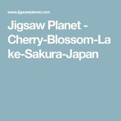 Jigsaw Planet - Cherry-Blossom-Lake-Sakura-Japan