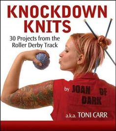 Knit neat items inspired by sassy roller derby girls with the thirty hip knitting patterns that you will find in Knockdown Knits: 30 Projects from the Roller Derby Track . Roller derby, with its cheek