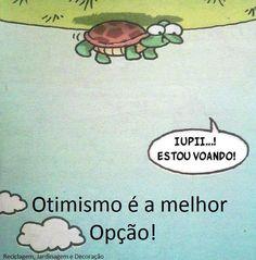 optimismo é a melhor opção :)