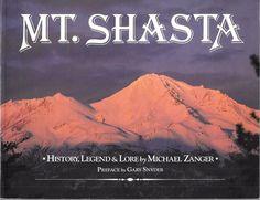 Mt. Shasta History, Legend & Lore By Michael Zanger 1992 1st Printing Paperback