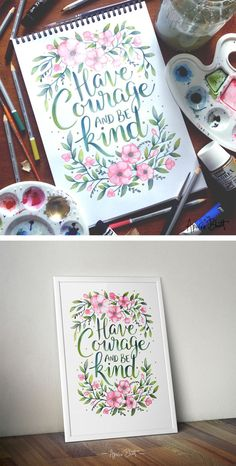 """letterit: """" Have courage and be kind - Cinderella Finished editing this piece and it's now on my Etsy shop, available for purchase. I will be adding the touches of gold ink after printing the design. That way you get to see the pretty shine on. Calligraphy Letters, Typography Letters, Modern Calligraphy, Calligraphy Quotes, Watercolor Lettering, Brush Lettering, Watercolor Art, Hand Lettering Art, Doodles"""