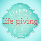 "Launching the ""Clearly Life-Giving Blog Award"""
