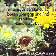 #quote #inspirationalquote #wisdom #impermanence #dhamma #dharma #buddhism #peace #serenity #acceptance #lamasuryadas