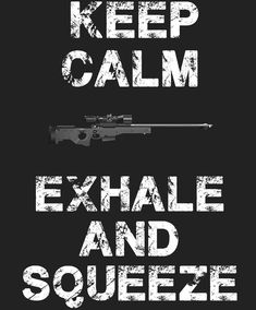 For every man or woman who loves shooting, the shooting sport in general and spending time on the gun range. Keep calm - exhale and squeeze. It's a great gift if your hobby is hunting. Hobbies For Girls, Cheap Hobbies, Hobbies To Try, Hobbies That Make Money, Hobbies And Interests, Cool Stuff, Freetime Activities, Finding A Hobby, Survivor Quotes
