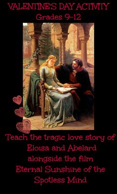 """Need a Valentine's Day activity? Compare Eternal Sunshine of the Spotless Mind with Alexander Pope's Eloisa to Abelard: """"How happy is the blameless vestal's lot! The world forgetting, by the world forgot. Eternal sunshine of the spotless mind! Each pray'r accepted, and each wish resign'd."""" Essay questions comparing the two and the poem itself are included in this unit. $"""
