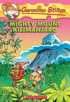 "Read ""Geronimo Stilton Mighty Mount Kilimanjaro"" by Geronimo Stilton available from Rakuten Kobo. Enter the world of Geronimo Stilton, where another funny, cheesy adventure is always right around the corner. Each book . Science Fiction, Geronimo Stilton, Book Annotation, Mount Kilimanjaro, Chapter Books, Fantasy, Disney Cartoons, Book Series, Elementary Schools"