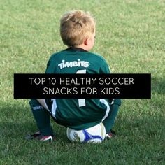 Top 10 Healthy Soccer Snack Ideas for Kids | momstown National