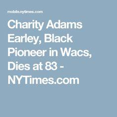 Charity Adams Earley, Black Pioneer in Wacs, Dies at 83 - NYTimes.com