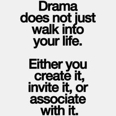 Everyone needs to think about this more because everyone has drama in there life