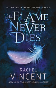 The Flames Never Dies – Rachel Vincent https://www.goodreads.com/book/show/26514517-the-flame-never-dies