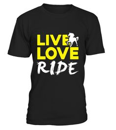 Live Love Ride T Shirt, Cool Equestrian5
