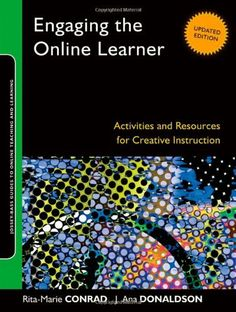 Engaging the Online Learner: Activities and Resources for Creative Instruction by Rita-Marie Conrad et al., http://www.amazon.com/dp/1118018192/ref=cm_sw_r_pi_dp_rxKbtb0VYCS79