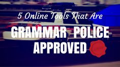 5 Online Tools That Are Grammar Police Approved