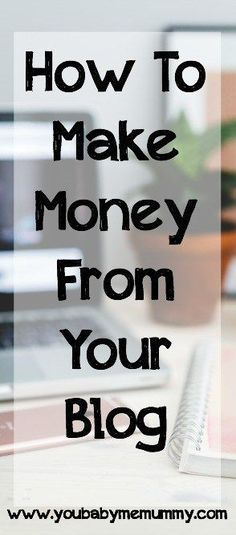 How To Make Money From Your Blog - You Baby Me Mummy (scheduled via http://www.tailwindapp.com?utm_source=pinterest&utm_medium=twpin&utm_content=post35252382&utm_campaign=scheduler_attribution)