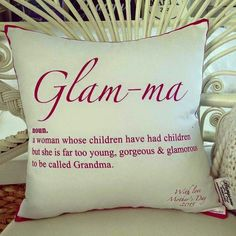 When my daughter has a baby I WILL be Glam Ma!