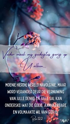 Afrikaanse Quotes, Special Words, True Words, Bible, Inspirational Quotes, Faith, God, Heavenly, Birthdays