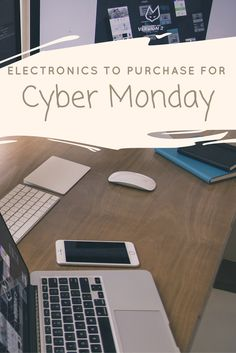 My List of Electronics to Purchase For Cyber Monday. What do you plan to purchase for Cyber Monday?