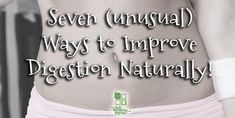 7 Ways to Improve Digestion  Uncommon ways to improve digestion naturally including improving gut bacteria, adding supplements, consuming gelatin, squatting in the bathroom, and more!