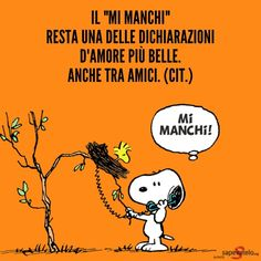 Mi manchi! Peanuts Quotes, Snoopy Quotes, Marvel Universe, Marvel Comics, Italian Memes, Writing Characters, Fictional Characters, Healthy Words, Charlie Brown And Snoopy
