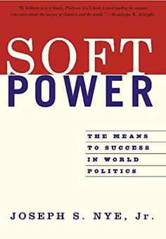 Soft Power: The Means To Success In World Politics eBook: Joseph S. Nye Jr.: Amazon.com.br: Loja Kindle