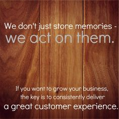Make your customer experience a POSTIVE memory.