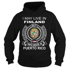 I MAY LIVE IN FINLAND BUT I WAS MADE IN PUERTO RICO, Get yours HERE ==> https://www.sunfrog.com/LifeStyle/I-MAY-LIVE-IN-FINLAND-BUT-I-WAS-MADE-IN-PUERTO-RICO-Black-Hoodie.html?id=47756 #christmasgifts #merrychristmas #xmasgifts #holidaygift #finland #visitfinland #thisisfinland #igersfinland