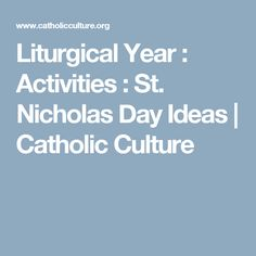 Liturgical Year : Activities : St. Nicholas Day Ideas | Catholic Culture
