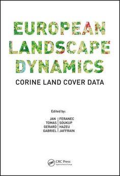 European Landscape Dynamics: CORINE Land Cover Data; Jan Feranec Tomas Soukup Gerard Hazeu Gabriel Jaffrain; Hardback
