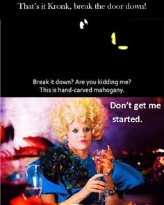 haha oh kronk, at least effie agrees ;)