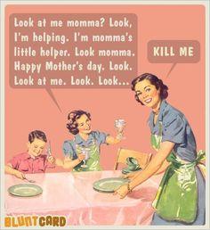 Mom, Mom, Mom, Mom, Mom!!!