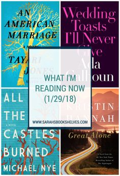 What I'm Reading Now (1/29/18): it was a great reading week with my favorite novel of the year so far (An American Marriage), real talk about marriage (Wedding Toasts I'll Never Give), a pleasantly surprising campus novel debut, and a promising follow-up to The Nightingale (The Great Alone). #reading #book #bookish #bookworms #booklovers #booklist