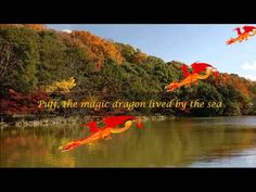 Peter Paul & Mary - Puff The Magic Dragon (with Lyrics) Gosh, this song always makes me cry for some reason.