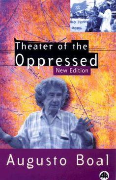Theatre of the Oppressed (Pluto Classics): Amazon.co.uk: Augusto Boal: 9780745316574: Books
