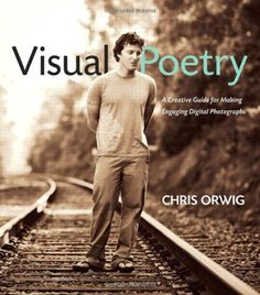 Bestseller Books Online Visual Poetry: A Creative Guide for Making Engaging Digital Photographs Chris Orwig $29.34  - http://www.ebooknetworking.net/books_detail-0321636821.html