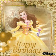 Beauty And The Beast Birthday Quotes Disney Happy Birthday Images, Happy Birthday Disney Princess, Birthday Gif Images, Happy Birthday Mom From Daughter, Happy Birthday Bella, Happy Birthday Wishes Quotes, Birthday Wishes And Images, Birthday Wishes For Daughter, Birthday Quotes