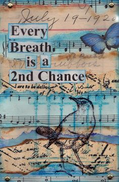 """Every Breath is a 2nd Chance."""