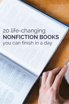20 Life-Changing Nonfiction Books You Can Finish In A Day   For when you don't have weeks to get lost in a book--click through for a list of 20 creative nonfiction books that you can read in a day.