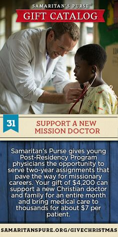 You can support missionary doctors who are giving medical care to the sick and wounded.