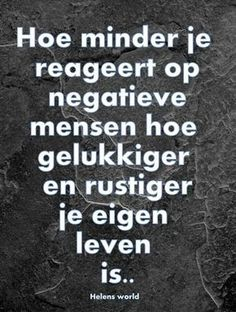 Negatieve mensen This is what i mean this morning Words Quotes, Me Quotes, Funny Quotes, Sayings, Mantra, Great Quotes, Inspirational Quotes, Dutch Words, Dutch Quotes