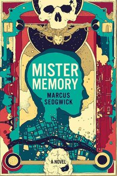 Mister Memory by Marcus Sedgwick.