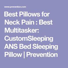 Best Pillows for Neck Pain : Best Multitasker: CustomSleeping ANS Bed Sleeping Pillow | Prevention