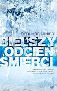 Mniej Niż 0 - Mniej Niż Recenzja: Bielszy odcień śmierci - Bernard Minier