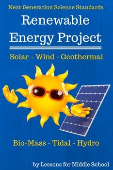 Renewable Energy Project for Middle SchoolThis Renewable Energy Project is a culminating project after students have learned about energy systems. The entire 6 Week Unit can be found below:Middle School Science: 6 Week Unit on Energy Systems and Energy SourcesThe goal of this project is for students to choose a specific renewable energy resource and develop some sort of presentation that conveys the background, uses, benefits, negatives, and future impact of using that energy source in the…