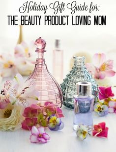 Holiday Gift Guide for the Beauty Product Loving Mom