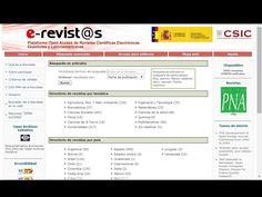 E-revistas é un portal de revistas electrónicas españolas e latinoamericanas de acceso aberto que contén máis de 1000 revistas e case 250.000 artigos de distintas disciplinas