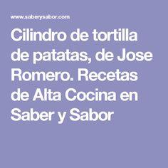 Cilindro de tortilla de patatas, de Jose Romero. Recetas de Alta Cocina en Saber y Sabor