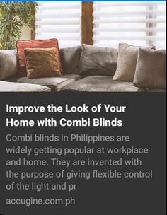 Improve the Look of Your Home with Combi Blinds Window Blinds, Blinds For Windows, Philippines, Couch, Furniture, Home Decor, Blinds, Shades For Windows, Shutters