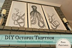 **DIY** Love a good octopus! Southern State of Mind: What Has 8 Arms and 3 Frames? How To Make a DIY Octopus Triptych