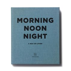 SHOP | Morning Noon Night: A Way of Living from Soho House, follows the bestselling Eat Drink Nap. The 300-page cloth-bound book invites readers behind the scenes at the Houses; following the day the Soho House way from the second you wake up to the moment you go to bed.